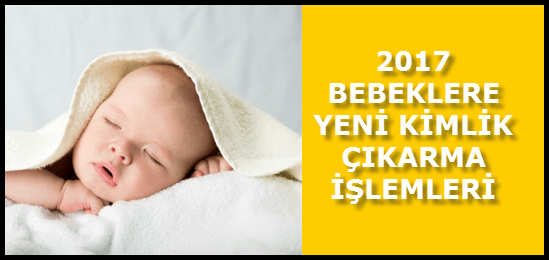 bebeklere yeni kimlik